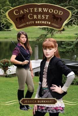 Canterwood Crest 9: City Secrets by Jessica Burkhart