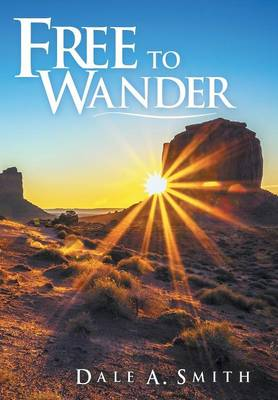 Free to Wander by Dale A Smith