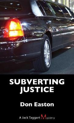 Subverting Justice by Don Easton