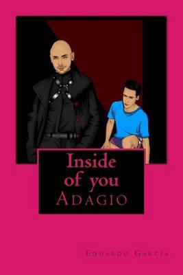 Inside of You by Eduardo Garcia