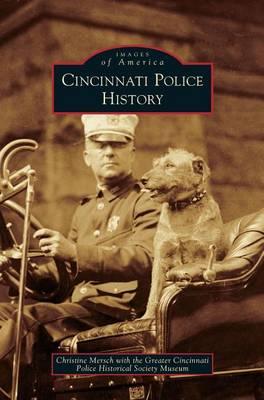 Cincinnati Police History by Christine Mersch