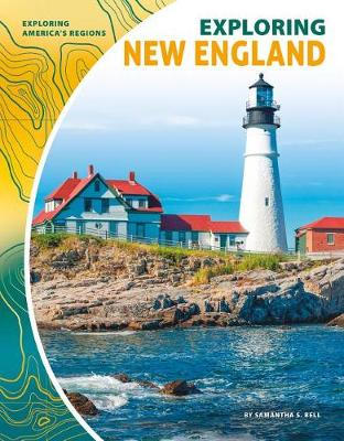 Exploring New England by Samantha S. Bell