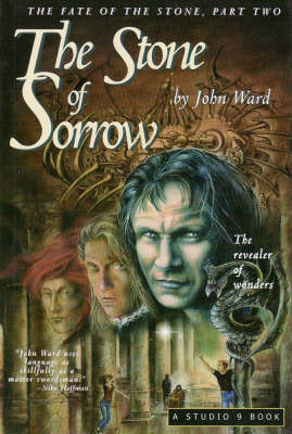 The Stone of Sorrow: The Revealer of Wonders: Two: The Fate of the Stone Trilogy by John Ward