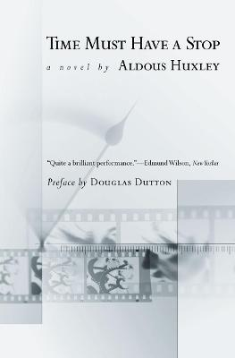 Time Must Have a Stop by Aldous Huxley