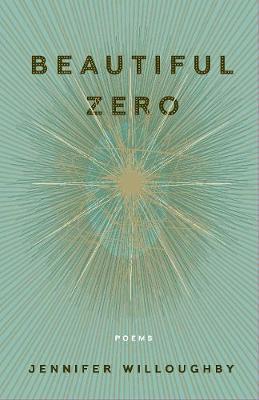 Beautiful Zero by Jennifer Willoughby