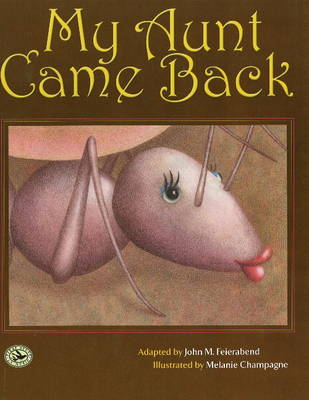 My Aunt Came Back by John M. Feierabend