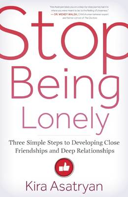 Stop Being Lonely by Kira Asatryan