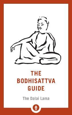 The Bodhisattva Guide by Fourteenth Dalai Lama