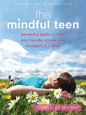 The Mindful Teen by Professor Dzung X Vo