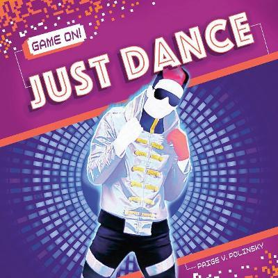 Game On! Just Dance by Paige V. Polinsky