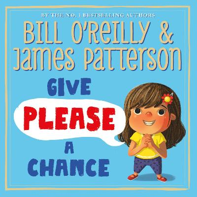 Give Please a Chance by James Patterson