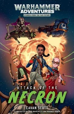 Attack of the Necron by Cavan Scott
