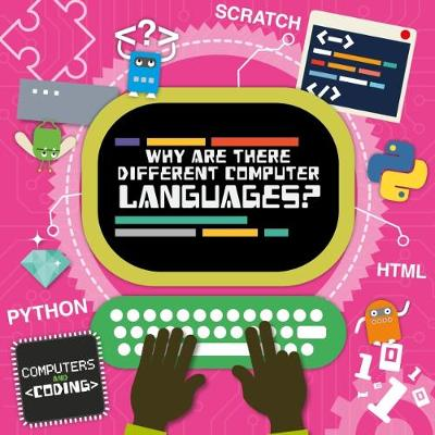 Why Are There Different Computer Languages? by Steffi Cavell-Clarke