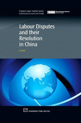 Labour Disputes and their Resolution in China by Jie Shen