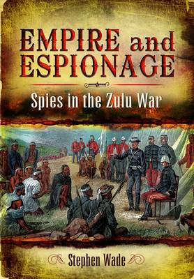 Empire and Espionage by Stephen Wade