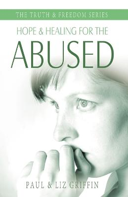 Hope and Healing for the Abused by Paul Griffin