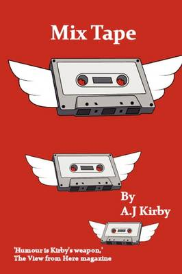 Mix Tape by A. J. Kirby