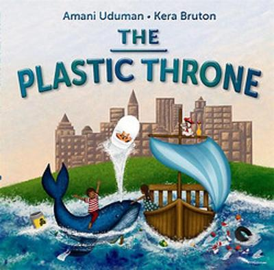 The Plastic Throne by Amani Uduman