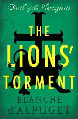 The Lions' Torment by Blanche d'Alpuget