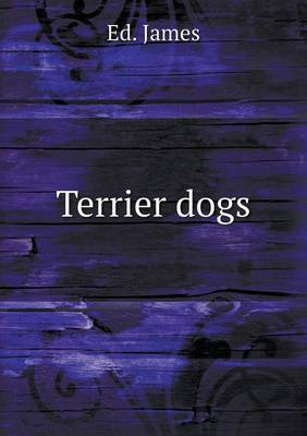 Terrier Dogs by Ed James