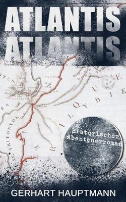 Atlantis (Historischer Abenteuerroman) by Gerhart Hauptmann