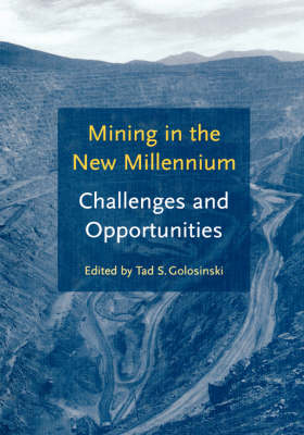 Mining in the New Millennium - Challenges and Opportunities by T.S. Golosinski