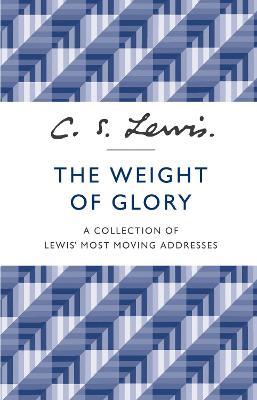 The Weight of Glory by C. S. Lewis