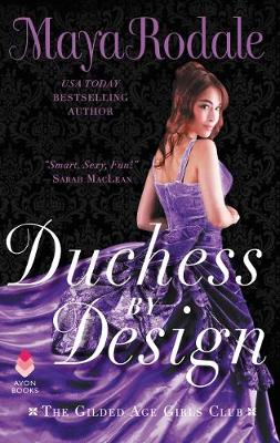 Duchess by Design: The Gilded Age Girls Club by Maya Rodale