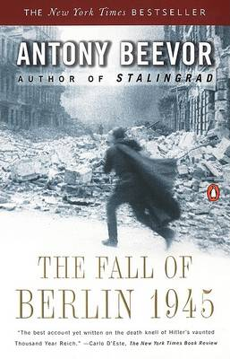 Fall of Berlin 1945 by Antony Beevor