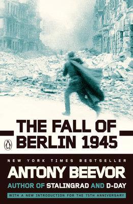 The Fall of Berlin 1945 by Antony Beevor