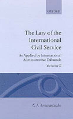Law of the International Civil Service: Volume II by C. F. Amerasinghe