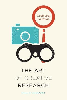Art of Creative Research by Philip Gerard