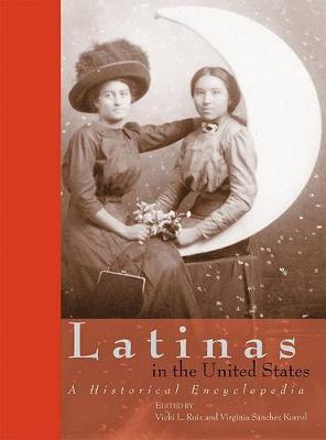 Latinas in the United States by Vicki L. Ruiz