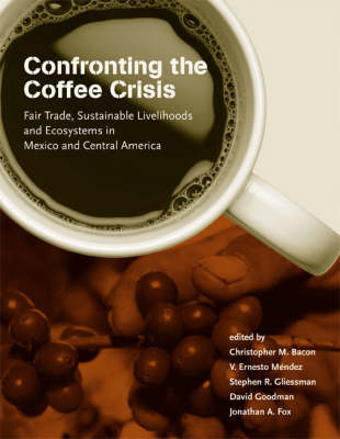 Confronting the Coffee Crisis by Christopher M. Bacon