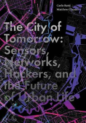 The City of Tomorrow by Carlo Ratti