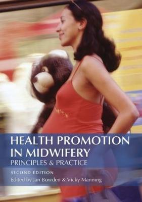 Health Promotion in Midwifery by Jan Bowden
