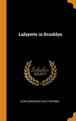 Lafayette in Brooklyn by John Burroughs
