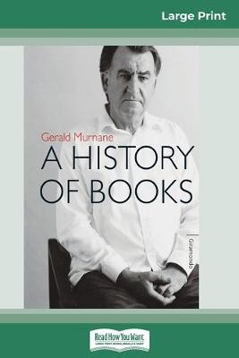 A History of Books (16pt Large Print Edition) by Gerald Murnane