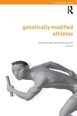 Genetically Modified Athletes by Andy Miah