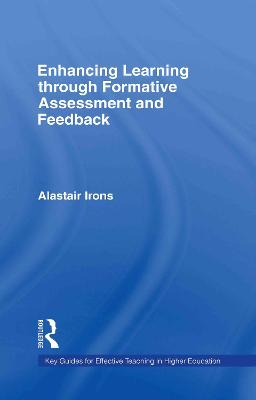 Enhancing Learning through Formative Assessment and Feedback by Alastair Irons