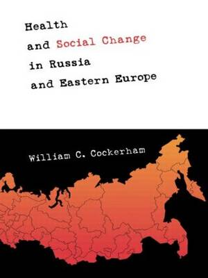 Health and Social Change in Russia and Eastern Europe book