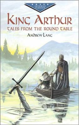 King Arthur:Tales from round Table by Andrew Lang