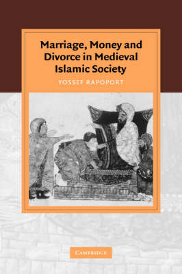 Marriage, Money and Divorce in Medieval Islamic Society book