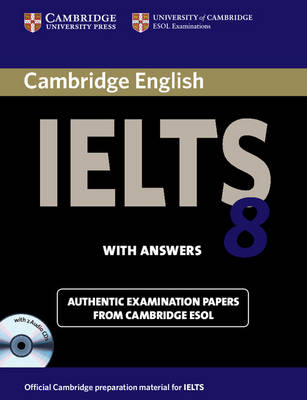 IELTS Practice Tests: Cambridge IELTS 8 Self-study Pack (Student's Book with Answers and Audio CDs (2)): Official Examination Papers from University of Cambridge ESOL Examinations by Cambridge ESOL