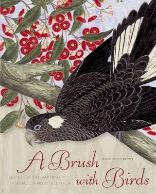 A Brush with Birds: Australian Bird Art from the National Library of Australia by The National Library of Australia
