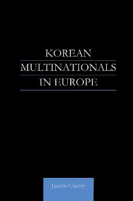 Korean Multinationals in Europe by Judith Cherry