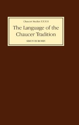 The Language of the Chaucer Tradition by Simon Horobin