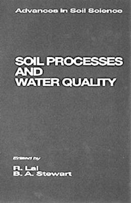 Soil Processes and Water Quality by B.A. Stewart