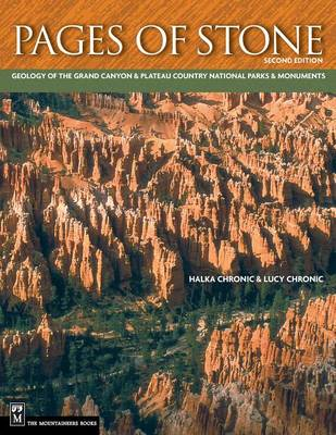 Pages of Stone: Geology of Grand Canyon and Plateau Country National Parks and Monuments by Halka Chronic
