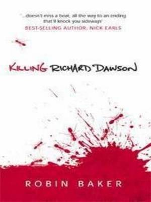 Killing Richard Dawson by Robin Baker